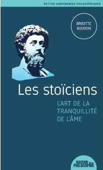 les stoïciens l'art de la tranquillité de l'âme