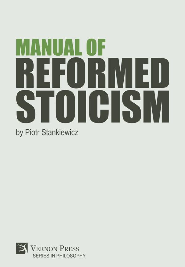 Manual of reformed Stoicism Piotr Stankiewicz